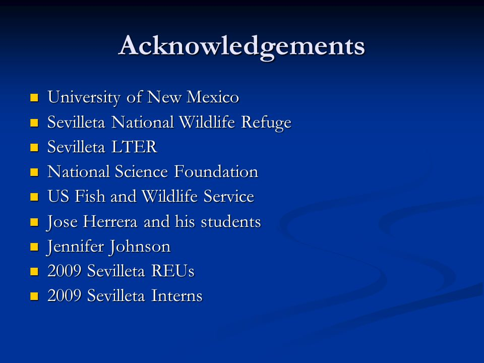 Acknowledgements University of New Mexico University of New Mexico Sevilleta National Wildlife Refuge Sevilleta National Wildlife Refuge Sevilleta LTE