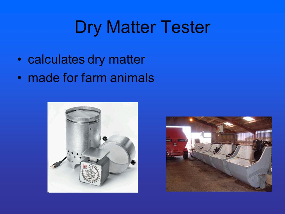 Dry Matter Tester calculates dry matter made for farm animals