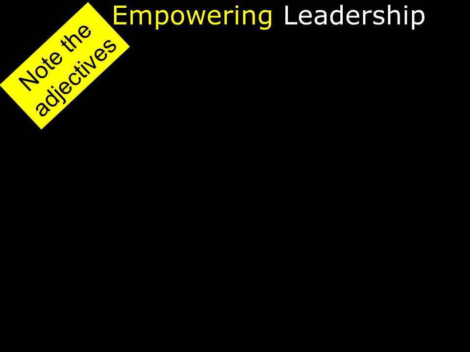 EmpoweringLeadership Note the adjectives