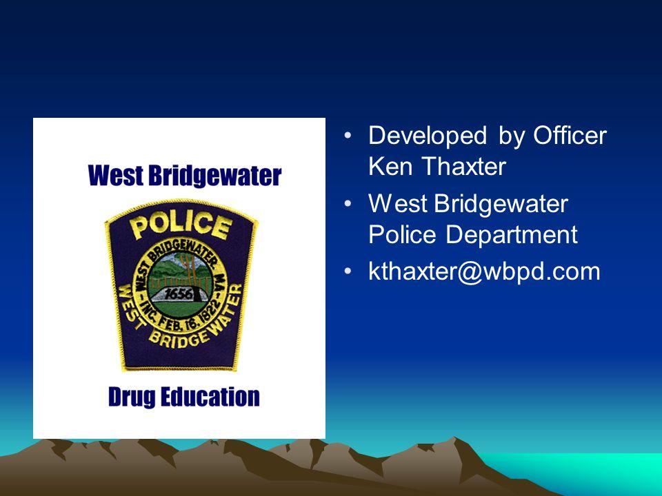 Developed by Officer Ken Thaxter West Bridgewater Police Department kthaxter@wbpd.com