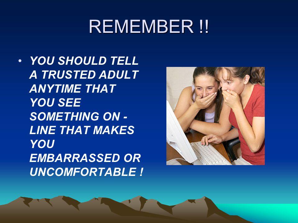 REMEMBER !.