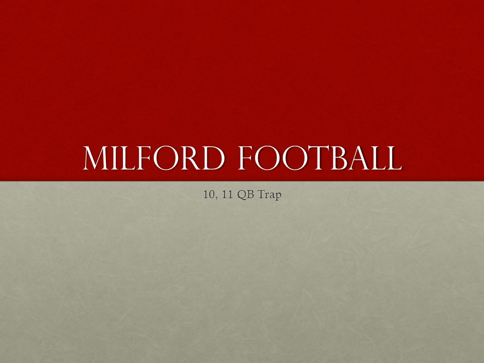 Milford Football 10, 11 QB Trap