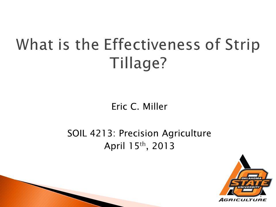 Eric C. Miller SOIL 4213: Precision Agriculture April 15 th, 2013