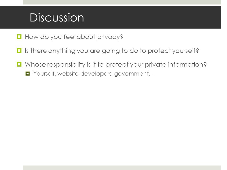Discussion  How do you feel about privacy.