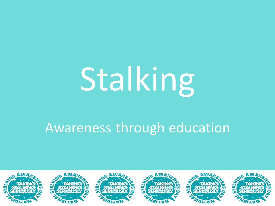 Stalking Awareness through education