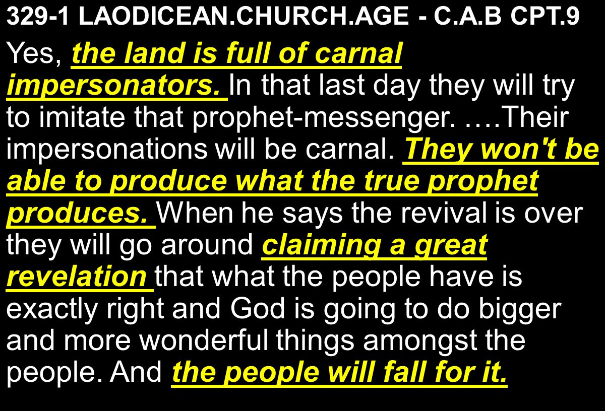 329-1 LAODICEAN.CHURCH.AGE - C.A.B CPT.9 the land is full of carnal impersonators.