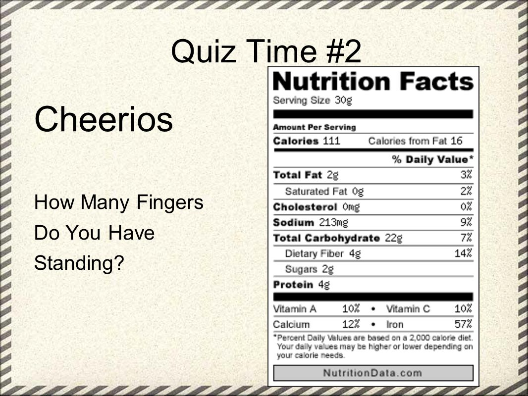 Quiz Time #2 Cheerios How Many Fingers Do You Have Standing?