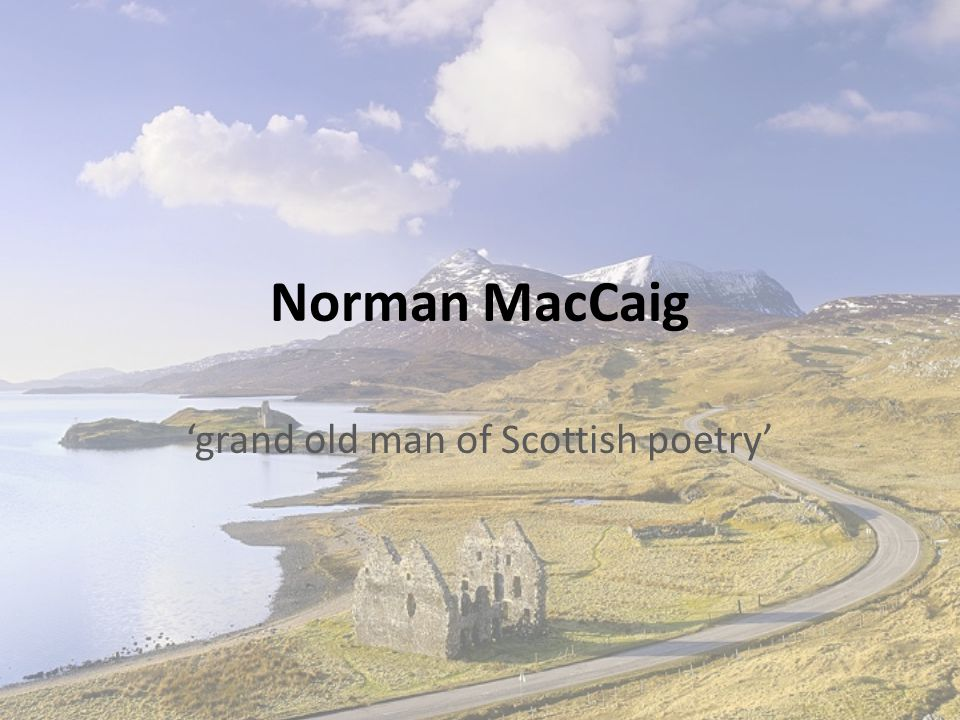 Context Born in Edinburgh,1910 Pacifist, refused to fight in the war Had a second home is Assynt.