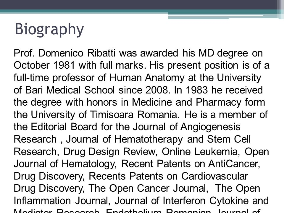 Biography Prof.Domenico Ribatti was awarded his MD degree on October 1981 with full marks.