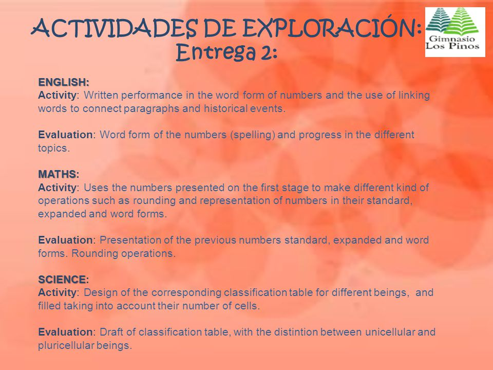 ACTIVIDADES DE EXPLORACIÓN: Entrega 2: ENGLISH: Activity: Written performance in the word form of numbers and the use of linking words to connect para