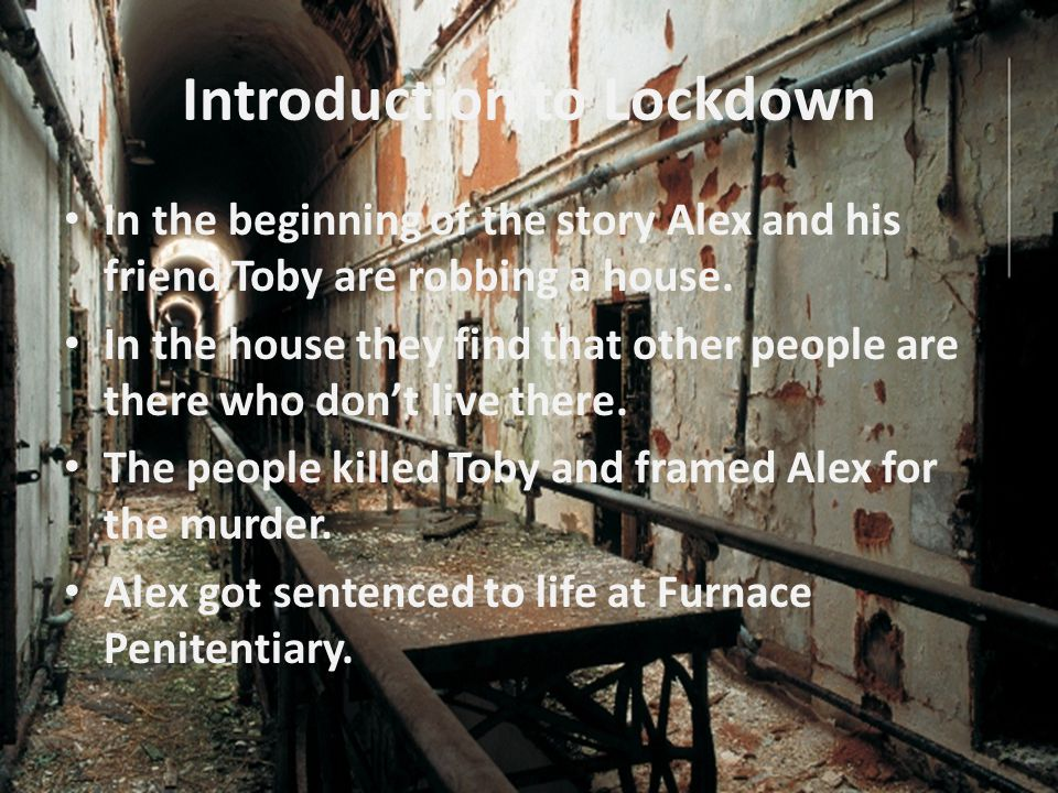 Protagonist Alex starts out being a greedy young boy who steals, and ends up getting life without parole for a murder he didn't commit.