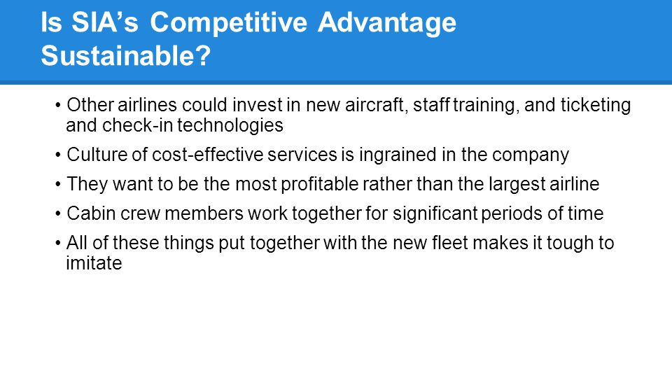 Is SIA's Competitive Advantage Sustainable.