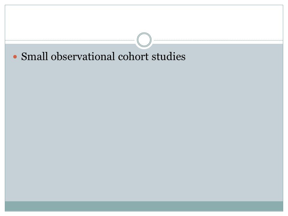 Small observational cohort studies