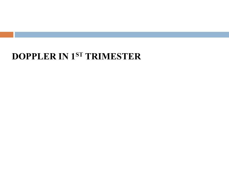 DOPPLER IN 1 ST TRIMESTER
