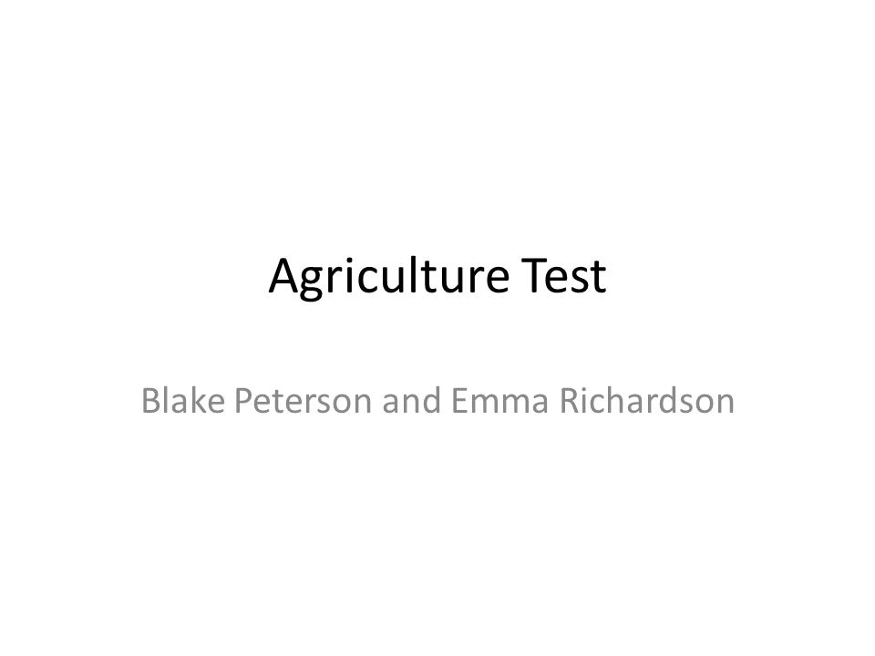 Agriculture Test Blake Peterson and Emma Richardson