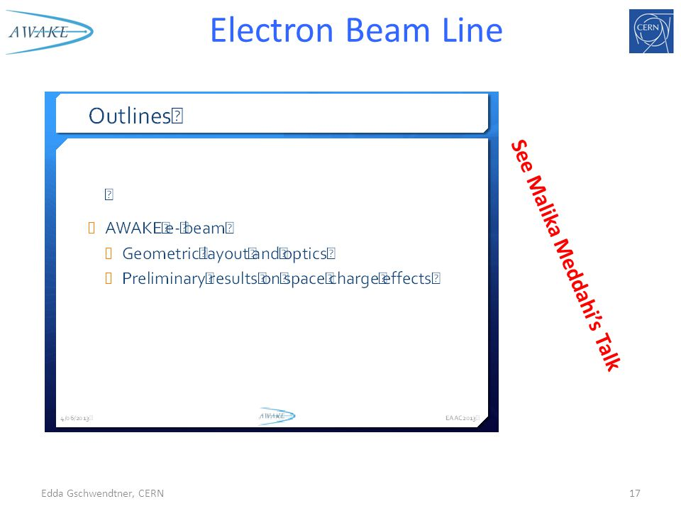 Edda Gschwendtner, CERN17 Electron Beam Line See Malika Meddahi's Talk