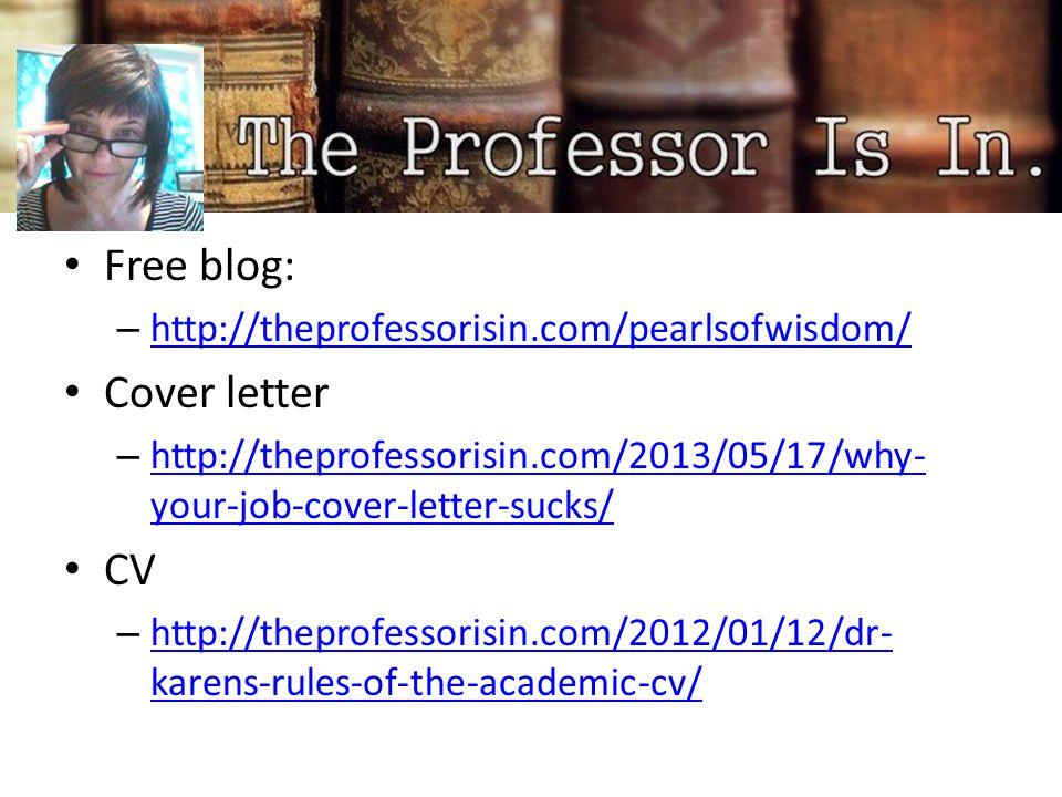 Research Statement – http://theprofessorisin.com/2012/08/30/dr- karens-rules-of-the-research-statement/ http://theprofessorisin.com/2012/08/30/dr- karens-rules-of-the-research-statement/ Teaching statement – http://theprofessorisin.com/2011/09/16/thedrea dedteachingstatement/ http://theprofessorisin.com/2011/09/16/thedrea dedteachingstatement/ Teaching evaluations – http://theprofessorisin.com/2011/09/23/1610/ http://theprofessorisin.com/2011/09/23/1610/