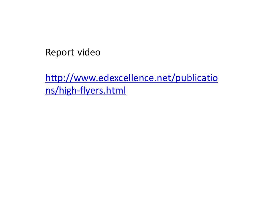 Report video http://www.edexcellence.net/publicatio ns/high-flyers.html
