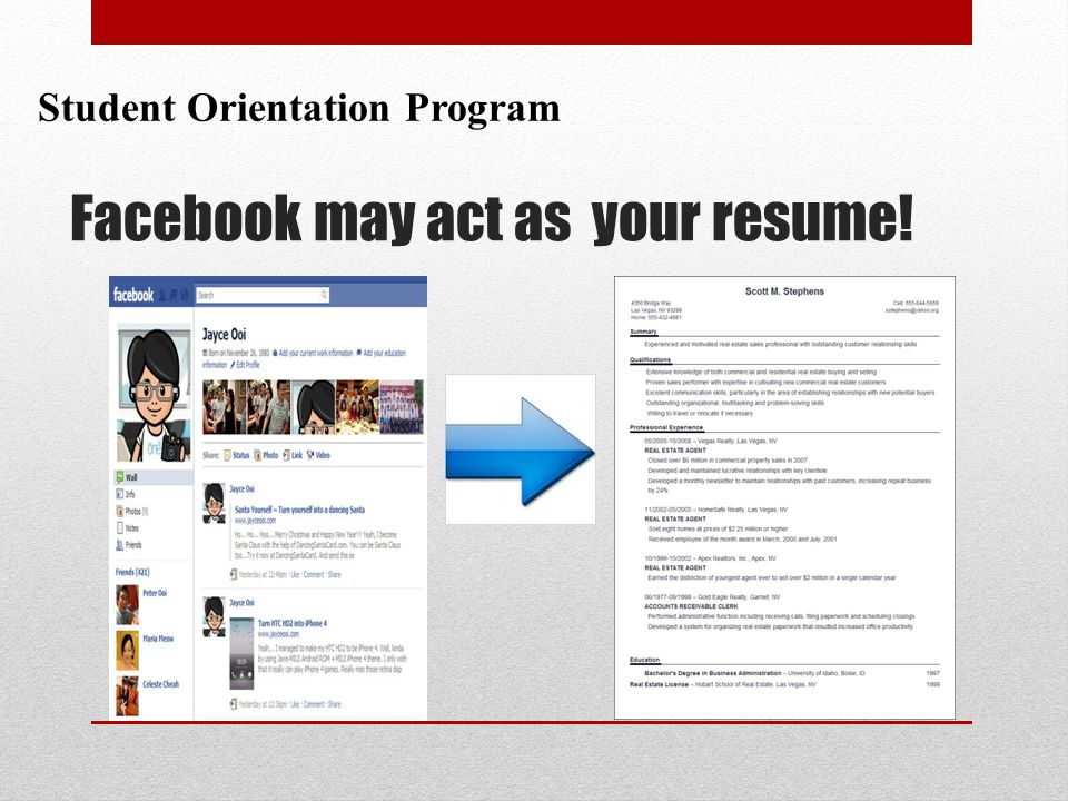 Facebook may act as your resume! Student Orientation Program