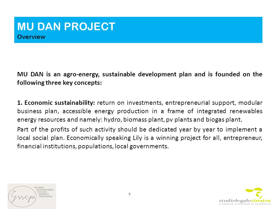 MU DAN is an agro-energy, sustainable development plan and is founded on the following three key concepts: 1.