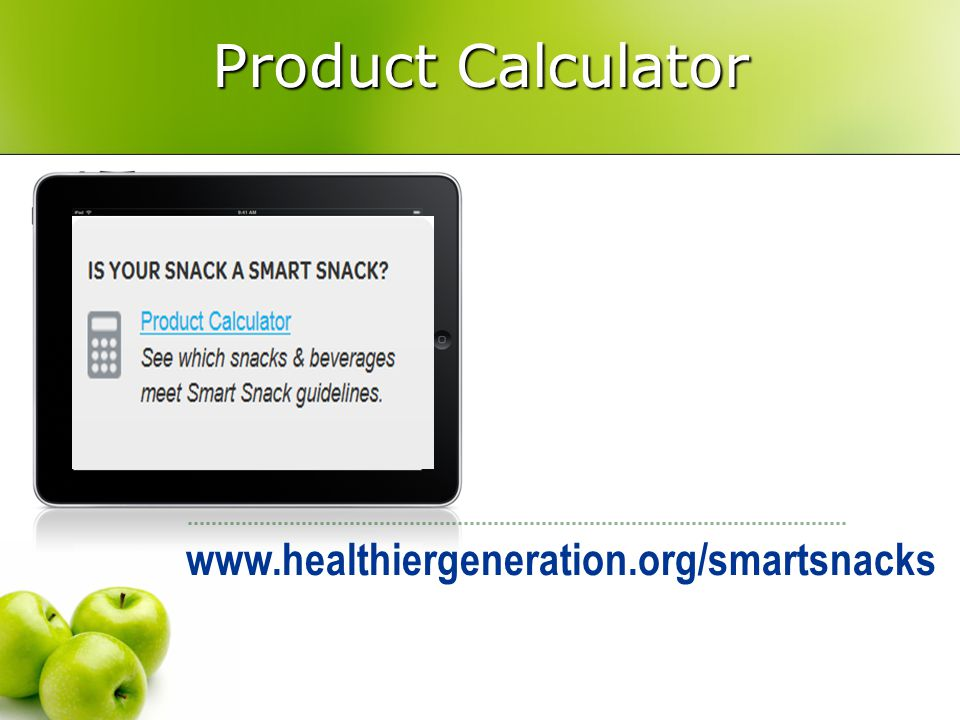www.healthiergeneration.org/smartsnacks Product Calculator