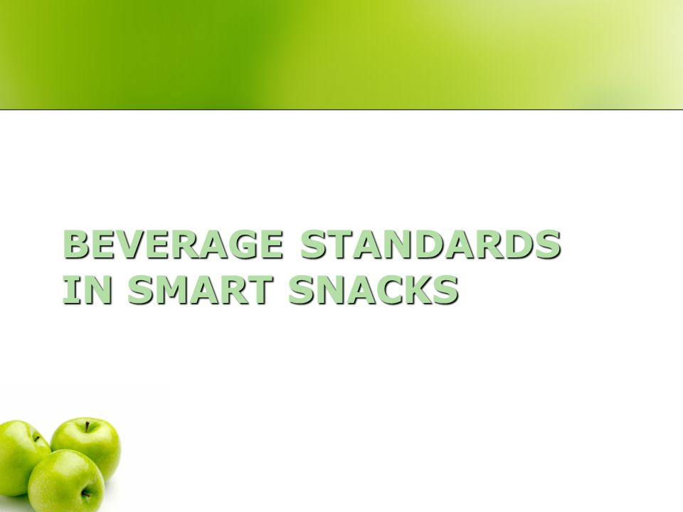 BEVERAGE STANDARDS IN SMART SNACKS
