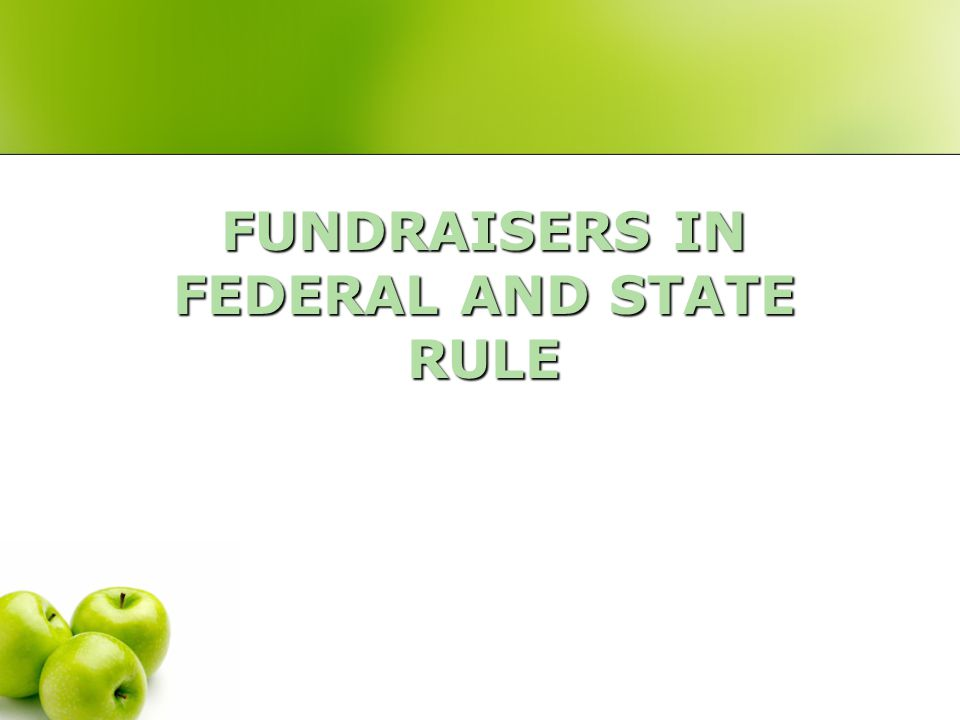 FUNDRAISERS IN FEDERAL AND STATE RULE