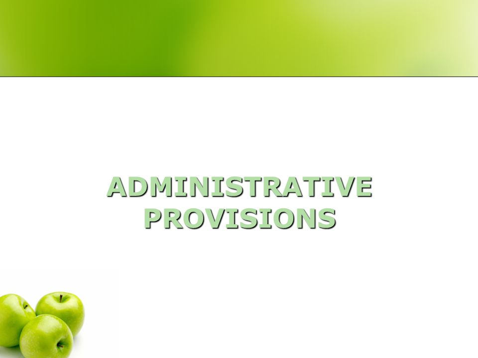 ADMINISTRATIVE PROVISIONS