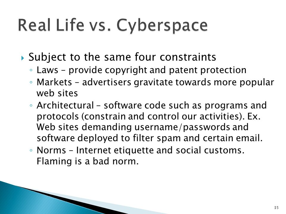 35  Subject to the same four constraints ◦ Laws – provide copyright and patent protection ◦ Markets – advertisers gravitate towards more popular web