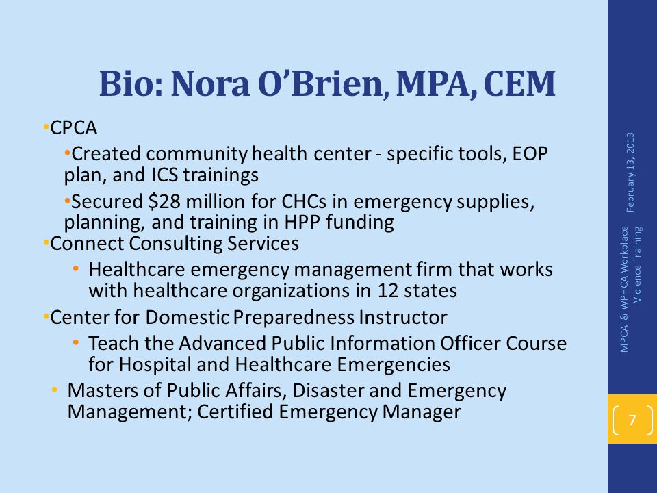 Bio: Nora O'Brien, MPA, CEM CPCA Created community health center - specific tools, EOP plan, and ICS trainings Secured $28 million for CHCs in emergen
