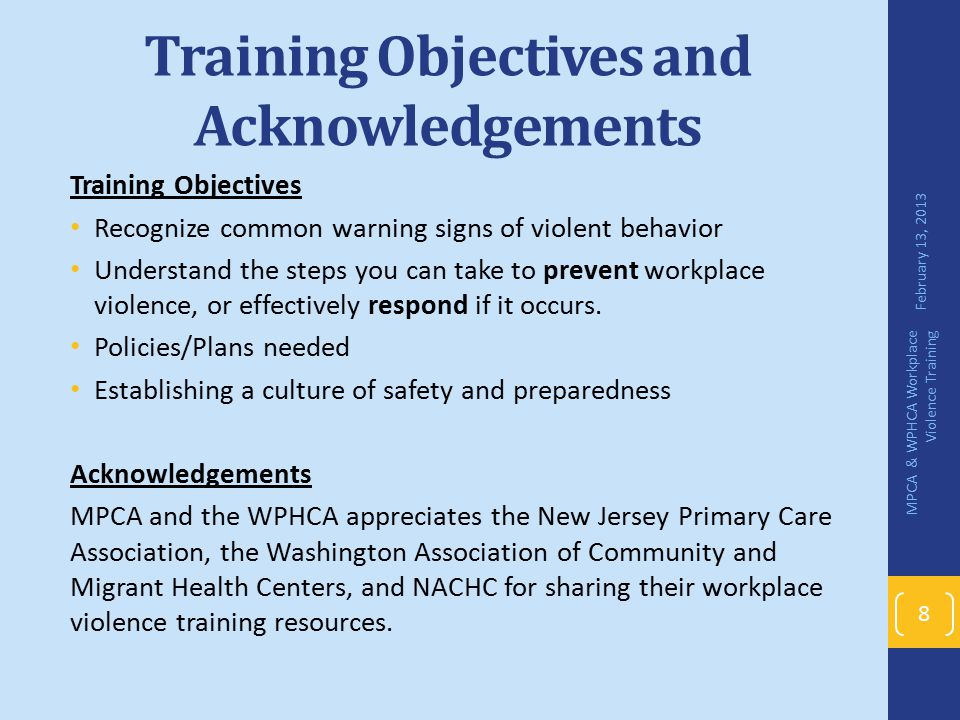 Training Objectives and Acknowledgements Training Objectives Recognize common warning signs of violent behavior Understand the steps you can take to p
