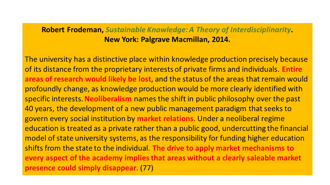 Robert Frodeman, Sustainable Knowledge: A Theory of Interdisciplinarity. New York: Palgrave Macmillan, 2014. The university has a distinctive place wi