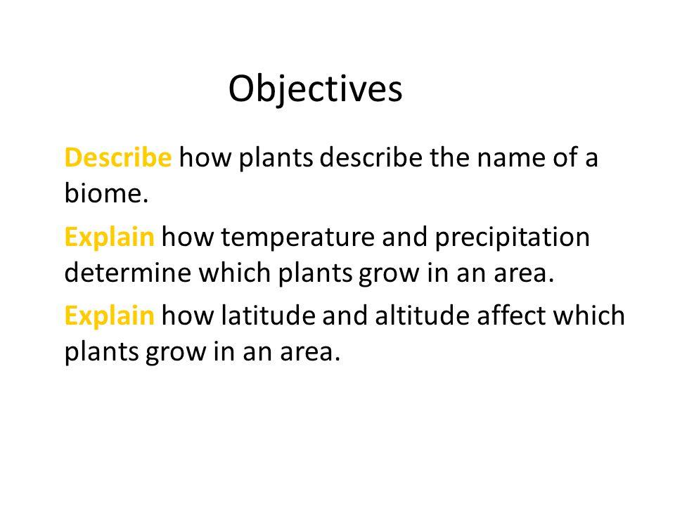 6.1 Section Review Questions 1.Describe how plants determine the description of a biome.