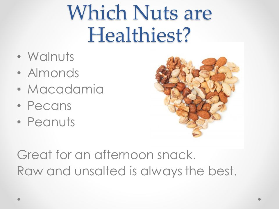 Which Nuts are Healthiest. Walnuts Almonds Macadamia Pecans Peanuts Great for an afternoon snack.