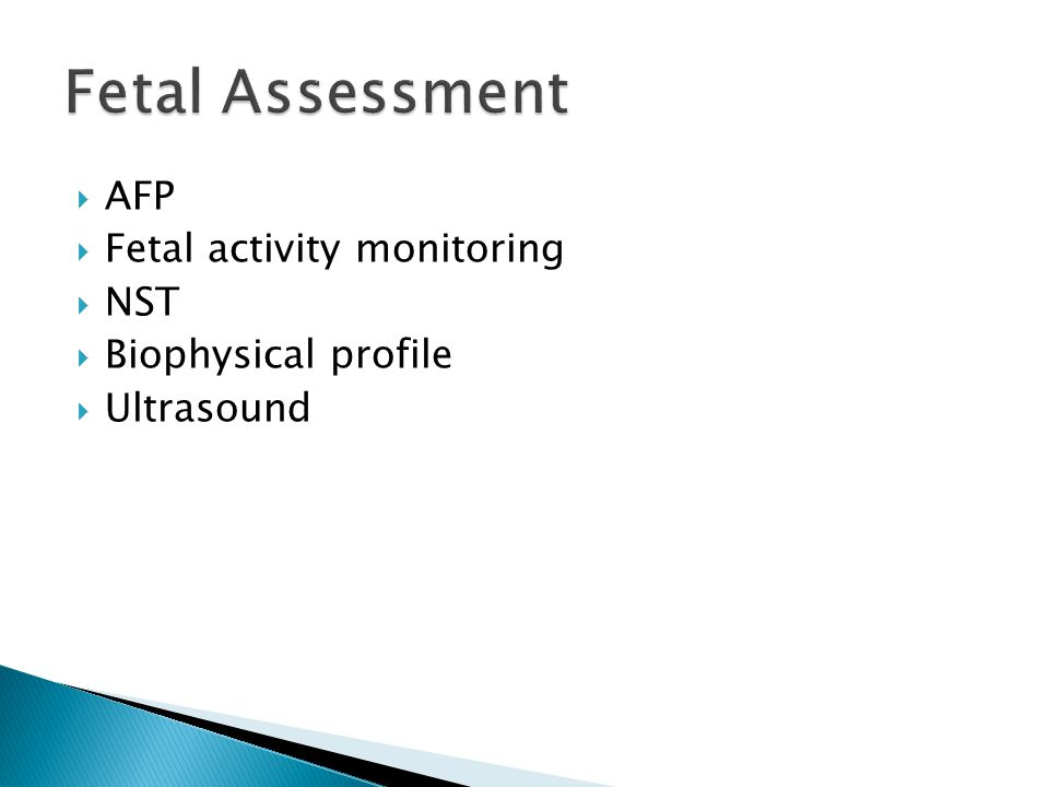  AFP  Fetal activity monitoring  NST  Biophysical profile  Ultrasound