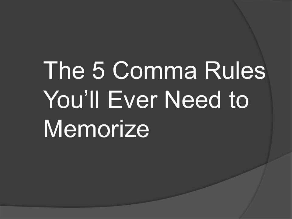 The 5 Comma Rules You'll Ever Need to Memorize