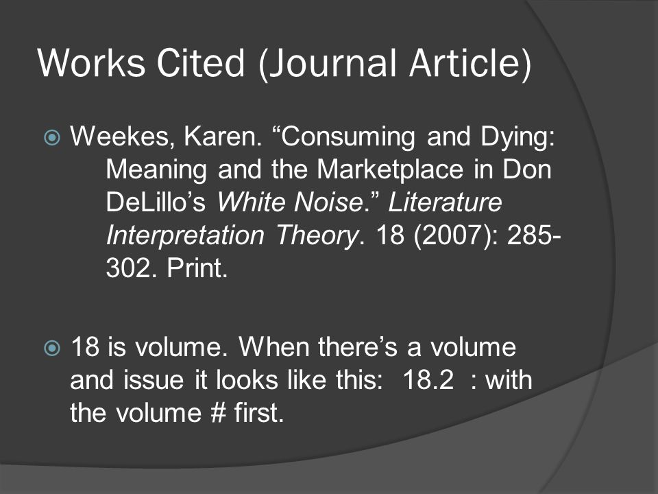 Works Cited (Journal Article)  Weekes, Karen.