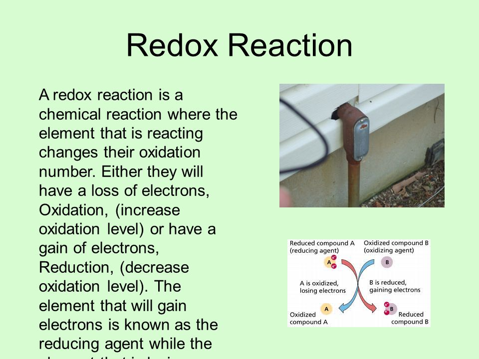 Redox Reaction A redox reaction is a chemical reaction where the element that is reacting changes their oxidation number.