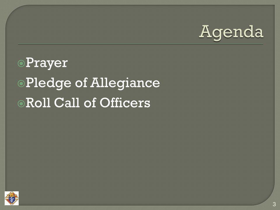  Prayer  Pledge of Allegiance  Roll Call of Officers 3