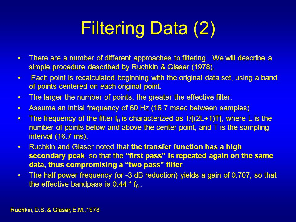 Filtering Data (2) There are a number of different approaches to filtering.