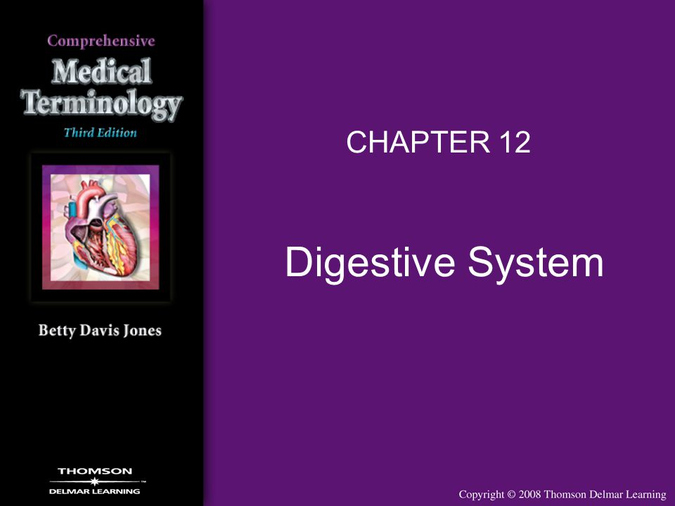 Digestive System CHAPTER 12