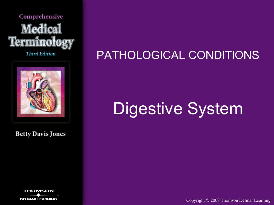 PATHOLOGICAL CONDITIONS Digestive System
