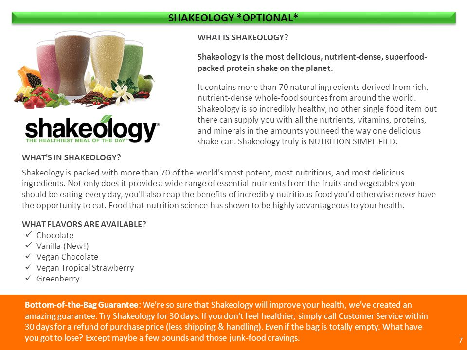 SHAKEOLOGY RECIPES *OPTIONAL* Greenberry Recipes 28 Almond Berry 1 serving of Greenberry Shakeology  1 cup almond milk Calories: 170 Fat: 5 g Carbohydrate: 15 g Fiber: 5 g Sugar: 6 g Protein: 18 g Freshie 1 serving of Greenberry Shakeology  2 Tbsp.