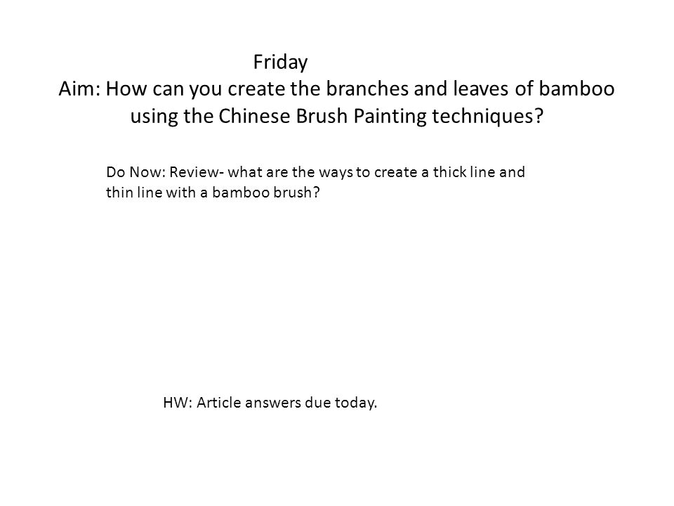 Friday Aim: How can you create the branches and leaves of bamboo using the Chinese Brush Painting techniques.