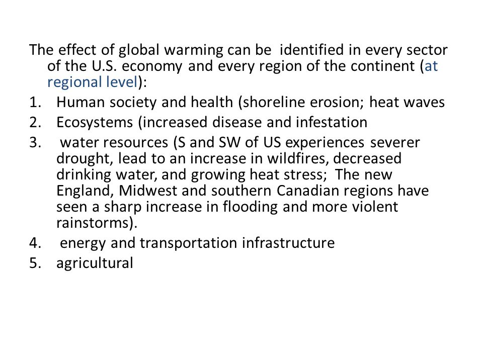 The effect of global warming can be identified in every sector of the U.S.
