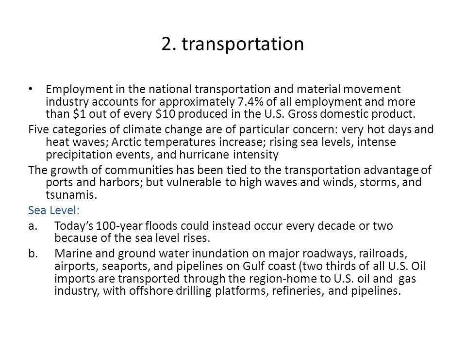 2. transportation Employment in the national transportation and material movement industry accounts for approximately 7.4% of all employment and more