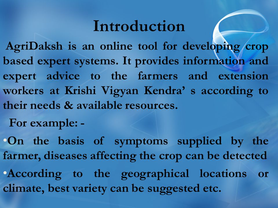 Introduction AgriDaksh is an online tool for developing crop based expert systems.