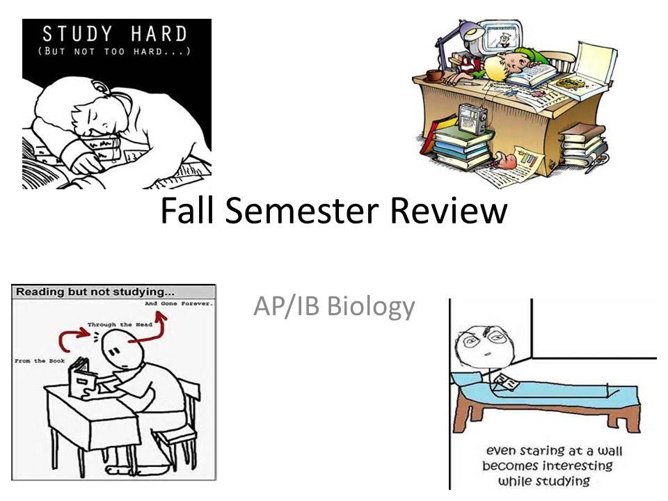 Fall Semester Review AP/IB Biology