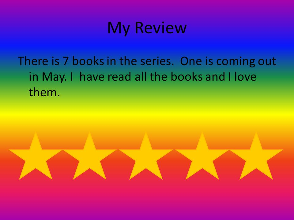 My Review There is 7 books in the series. One is coming out in May.