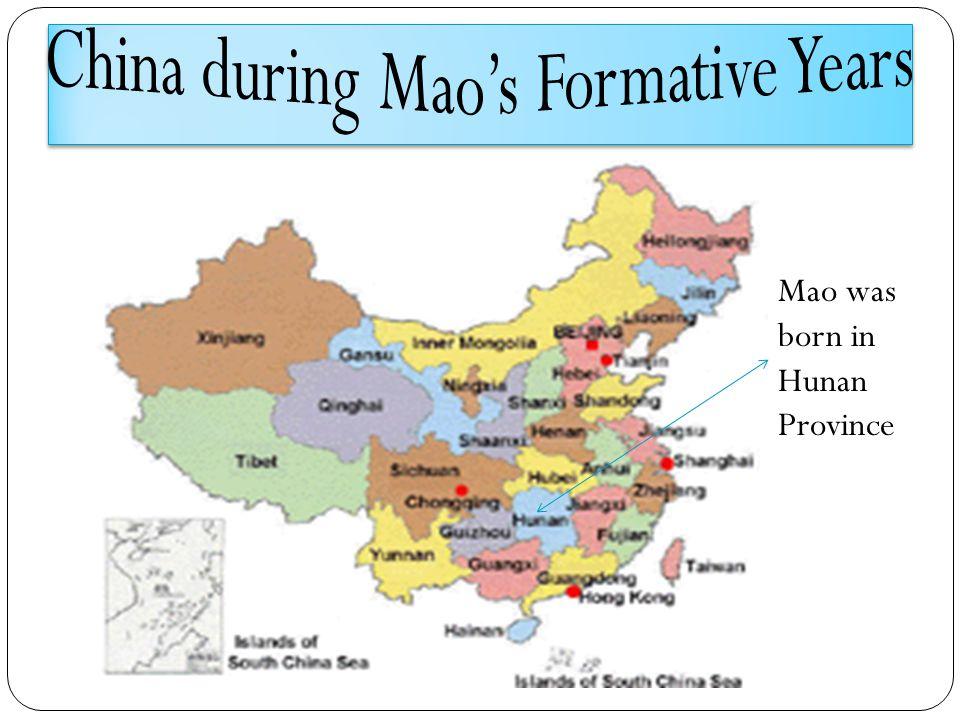 Mao was born in Hunan Province